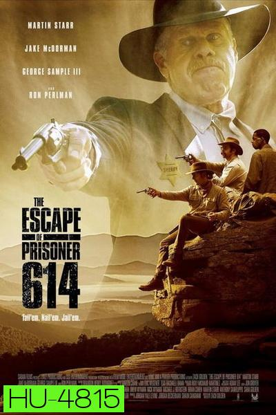 The Escape of Prisoner 614 ( 2018 )